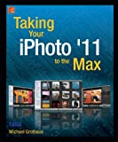 img - for Taking Your iPhoto '11 to the Max (Technology in Action) book / textbook / text book