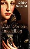 Das Perlenmedaillon - Sabine Weigand