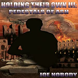 Holding Their Own III: Pedestals of Ash | [Joe Nobody]