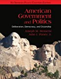 By Joseph M. Bessette - American Government and Politics: Deliberation, Democracy, and Citizenship - No Separate Policy Chapters: 1st (first) Edition