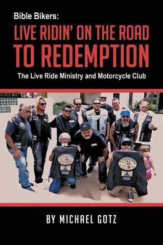 Bible Bikers: Live Ridin' on the Road to Redemption