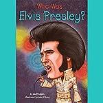 Who Was Elvis Presley? | Geoff Edgers