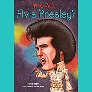 Who Was Elvis Presley? Audiobook