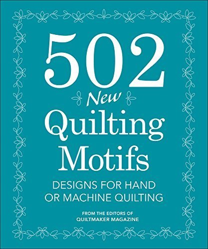 502 New Quilting Motifs: Designs for Hand and Machine Quilting by From the editors of Quiltmaker magazine (2014-12-26) (502 Quilting Motifs compare prices)