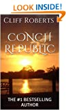 Conch Republic: Murder, Mobsters And Crime Fighting In The Florida Keys!