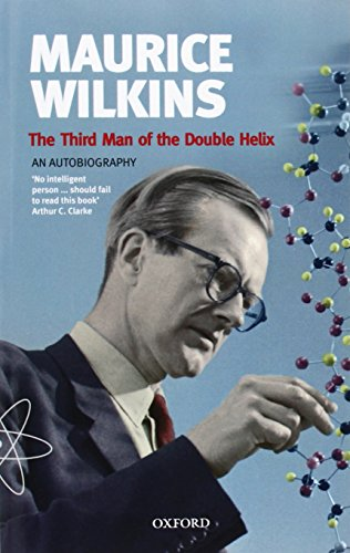 The Third Man Of The Double Helix: The Autobiography Of Maurice Wilkins
