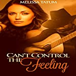Can't Control the Feeling, Vol. 2 | Melissa Tatum