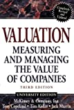 Valuation: Measuring and Managing the Value of Companies, Third Edition (University Edition) (0471361917) by McKinsey & Company Inc.