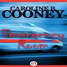 Emergency Room (       UNABRIDGED) by Caroline B. Cooney Narrated by Angela Starling