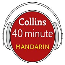 Mandarin in 40 Minutes: Learn to speak Mandarin in minutes with Collins Audiobook by  HarperCollins Publishers Narrated by  Collins
