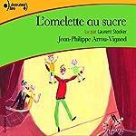 L'omelette au sucre | Jean-Philippe Arrou-Vignod