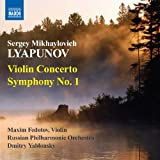 Lyapunov : Concerto pour violon - Symphonie n° 1
