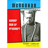 Patrick McGoohan: Danger Man or Prisoner?by Peter Falk