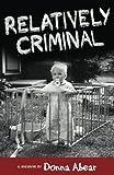 img - for Relatively Criminal: A Memoir book / textbook / text book
