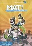 Mat ! : Exercices et jeux