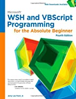 Microsoft WSH and VBScript Programming for the Absolute Beginner, 4th Edition Front Cover