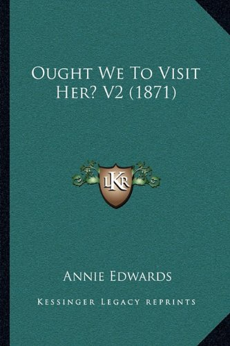 Ought We to Visit Her? V2 (1871)