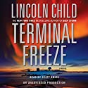 Terminal Freeze (       UNABRIDGED) by Lincoln Child Narrated by Scott Brick