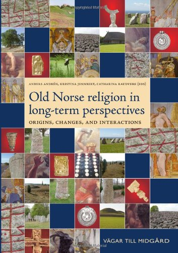 Old Norse religion in long-term perspectives: origins, changes, and interactions : an international conference in Lund, Sweden, June 3-7, 2004