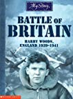 My Story: The Battle of Britain: Harry Woods, England 1939-1941