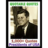 Quotable Quotes: Presidents of the USA Vol 1 ~ Change Your Life...