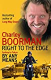 Right to the Edge: By Any Means: The Road to the End of the Earth