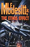 The Ethos Effect (0765308029) by Modesitt, L. E.