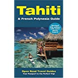 Tahiti & French Polynesia Guide: Open Road Publishing's Best-Selling Guide to Tahiti! (Open Road's Tahiti & French Polynesia Guide)