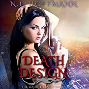 Death Design: The Daughters of Darkness Book 3 | N.L. Hoffmann
