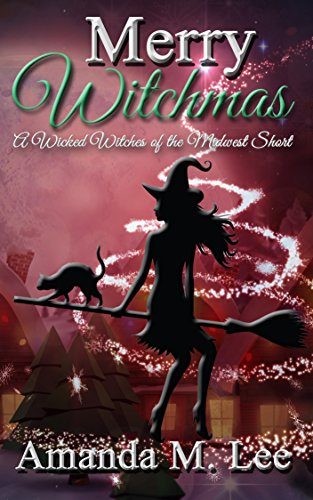 merry-witchmas-a-wicked-witches-of-the-midwest-short-wicked-witches-of-the-midwest-shorts-book-10