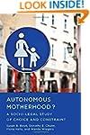 Autonomous Motherhood?: A Socio-Legal...