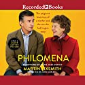 Philomena: A Mother, Her Son, and a Fifty-Year Search (       UNABRIDGED) by Martin Sixsmith Narrated by John Curless