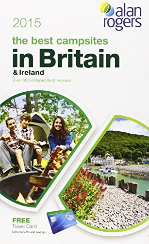 Alan Rogers - The Best Campsites in Britain & Ireland 2015 (Alan Rogers Guides)
