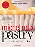 Michel Roux Pastry: Savoury and Sweet