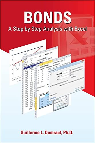 Bonds A Step by Step Analysis with Excel (Chapters One, Two, Three, Four, Five and Six Book 1)