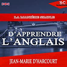 La Manière Simple Apprendre L'Anglais   Livre audio Auteur(s) : Jean-Marie D'Harcourt Narrateur(s) : Angus Freathy