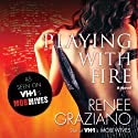 Playing with Fire (       UNABRIDGED) by Renee Graziano Narrated by Kate Zane