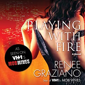 Playing with Fire | [Renee Graziano]