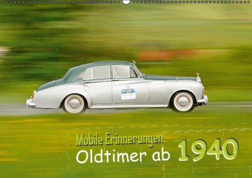 Mobile Erinnerungen: Oldtimer ab 1940 (Wandkalender