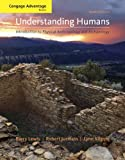 Bundle: Cengage Advantage Books: Understanding Humans: An Introduction to Physical Anthropology and Archaeology, 10th + InfoTrac College Edition Printed Access Card (0495785105) by Lewis, Barry