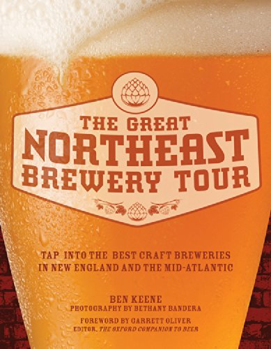 The Great Northeast Brewery Tour: Tap Into the Best Craft Breweries in New England and the Mid-Atlantic That You Must Visit