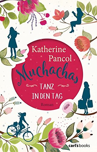 Katherine Pancol: Muchachas. Tanz in den Tag