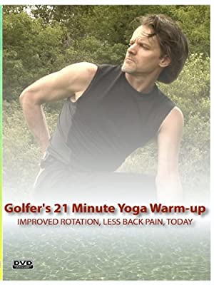 Yoga for Golf - The Golfer's 21 Minute Yoga Warm-up