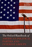 img - for The Oxford Handbook of American Political Parties and Interest Groups (Oxford Handbooks) book / textbook / text book