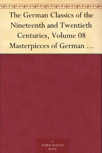 the-german-classics-of-the-nineteenth-and-twentieth-centuries-volume-08-masterpieces-of-german-liter