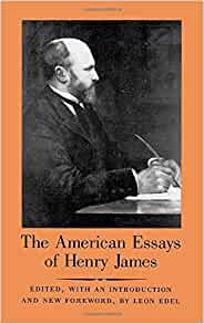 an essay on the writings of henry james Analysis of daisy miller by henry james english literature essay  henry james proves this by the use of characters, setting, and symbolism  english literature.