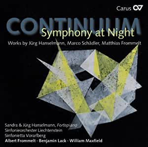 Continuum: Symphony at Night - Works by Schadler, Frommelt & Hanselmann