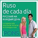 Ruso de cada día [Everyday Russian]: La manera más sencilla de iniciarse en la lengua rusa | Alba Codina