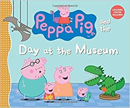 Peppa Pig and the Day at the Museum: Candlewick Press: 9780763680602