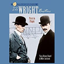 Sterling Biographies: The Wright Brothers: First in Flight Audiobook by Tara Dixon-Engel, Mike Jackson Narrated by Lauren Davis